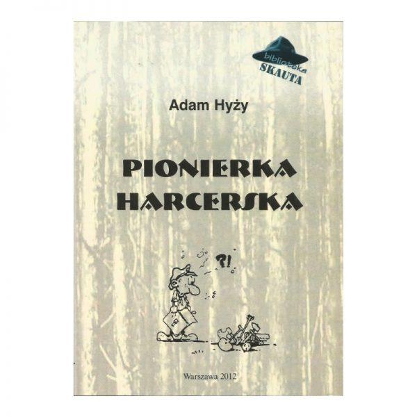 Pionierka Harcerska Adam Hyży